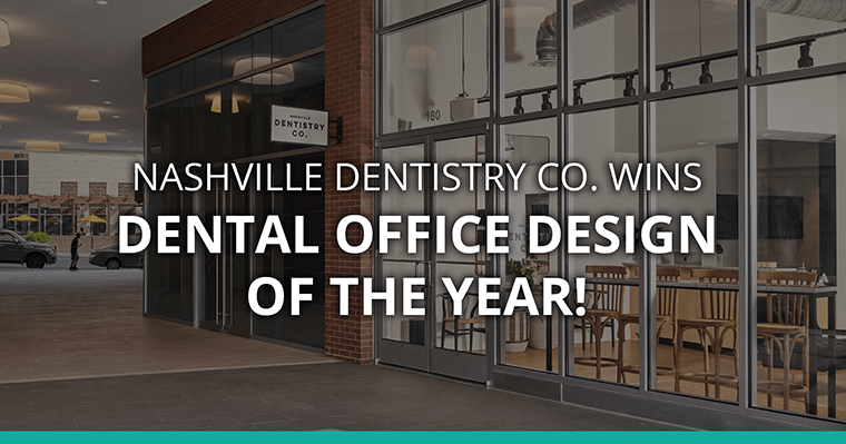 Nashville Dentistry Co. Wins Dental Office Design of the Year